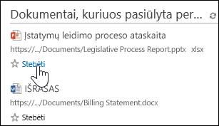 """""""Office 365"""" pasirinkite Stebėti po kiekvienu siūlomu dokumentu, kad įtrauktumėte jį į savo Stebimų dokumentų sąrašą."""