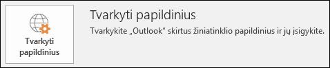 """Papildinių valdymo mygtukas programoje """"Outlook"""""""