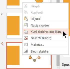 Dešiniuoju pelės mygtuku spustelėkite skaidrę ir pasirinkite Dubliuoti skaidrę.