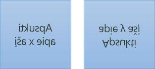 Veidrodinio teksto pavyzdys: pirmasis pasuktas 180 laipsnių kampu x ašyje, o antrasis – pasuktas 180 laipsnių kampu y ašyje