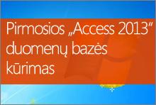 """Pirmosios """"Access 2013"""" duomenų bazės kūrimas"""