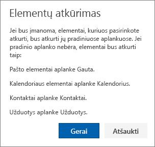 Ekrano nuotrauka rodo dialogo langą Atkurti elementus, kuriame aprašoma, kad pasirinkti elementai bus atkurti į jų pradinius aplankus, kai tik bus įmanoma.