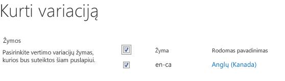 Žymės langelių, nurodančių variacijų svetaines, kurioms turėtų būti taikomi turinio naujinimai, ekrano nuotrauka. Yra įtrauktos variacijų žymos ir jų atitinkami rodymo pavadinimai