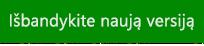 """Išbandykite naują """"Outlook"""" versiją"""