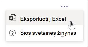 """Pasirinkite eksportuoti į """"Excel"""" iš daugiau parinkčių išplečiamojo sąrašo"""
