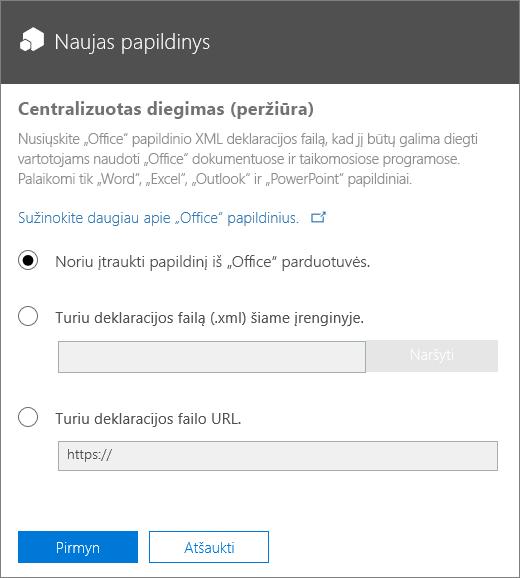 """Ekrano nuotraukoje pavaizduotas centralizuoto diegimo funkcijos dialogo langas Naujas papildinys. Galimos parinktys įtraukti papildinį naudojant """"Office"""" parduotuvę, naršyti deklaracijos failą arba įvesti deklaracijos failo URL."""