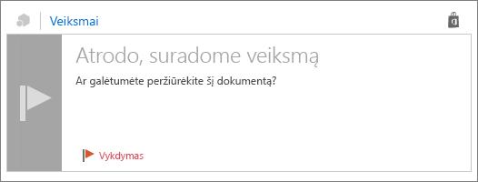 """Ekrano veiksmai kortelės su pavadinimas """"Galime, kad aptikta elemento veiksmą"""", teksto pranešimo tekste ir vykdymui vėliavėlę."""