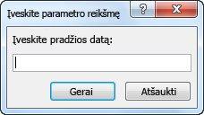 """Parametro raginimas su tekstu """"Įvesti pradžios datą:"""""""