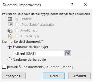 Dialogo lange Duomenų importavimas pasirinkite perkelti duomenis į esamą darbalapį (numatytasis parametras) arba į naują darbalapį