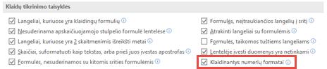 Eikite į > parinktys > Formulės > klaidų tikrinimo taisykles, kad perjungtumėte parinktį Klaidinantys skaičių formatai.