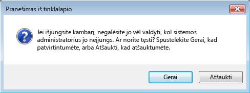 Dialogo lango, kuriame prašoma patvirtinti pokalbių kambario išjungimą, ekrano nuotrauka