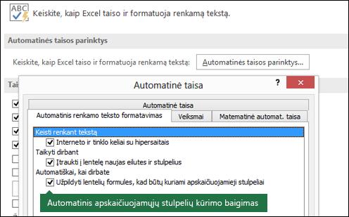 """Išjungti apskaičiuotąjį lentelės stulpeliai iš failo > Parinktys > kalbos tikrinimo įrankiai > automatinės taisos parinktys > atžymėti """"Užpildyti lentelių formules, kad sukurtumėte apskaičiuojamuosius stulpelius""""."""
