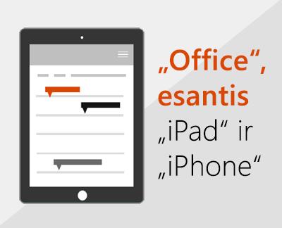 """Spustelėkite, kad nustatytumėte """"Office"""" programas """"iOS"""" įrenginyje"""