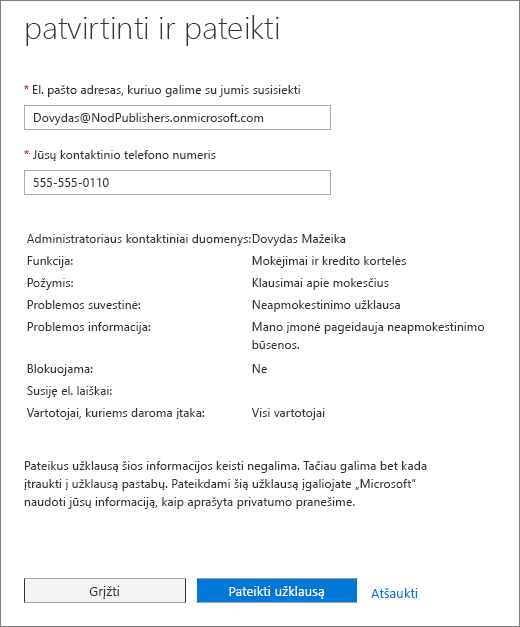 Patvirtinti ir pateikti Office 365 administravimo centro paslaugos užklausos formoje.