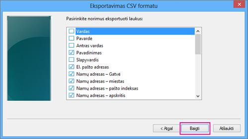 Pasirinkite laukus, kuriuos norite eksportuoti į csv failą, tada pasirinkite Baigti.