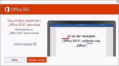 """Pranešimo atnaujinti versiją į """"Office 2016"""" ekrano nuotrauka"""