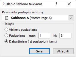 Ekrano rodo dialogo langą taikyti puslapio šabloną.