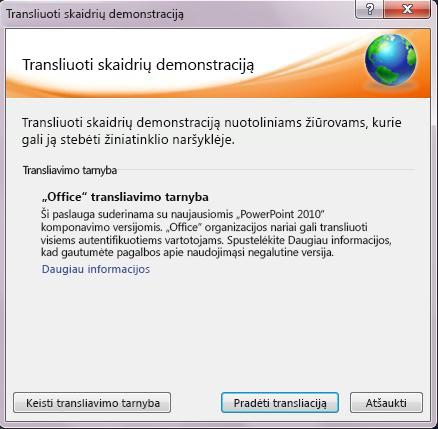 Spustelėkite pradėti transliaciją