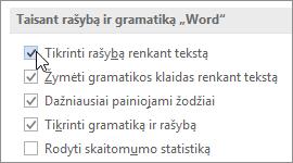 Žymės langelis Tikrinti rašybą renkant tekstą