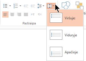 Juostelėje esantis meniu Lygiuoti tekstą leidžia nuspręsti, ar tekstas lygiuojamas vertikaliai iki konteinerio viršaus ar apačios, ar centre vertikaliai.