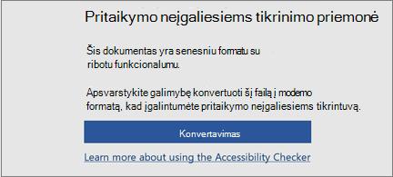 Pritaikymo neįgaliesiems pranešimas, kuriame prašoma apsvarstyti failo konvertavimą į šiuolaikinį formatą, kad būtų galima pasinaudoti visomis pritaikymo neįgaliesiems funkcijomis
