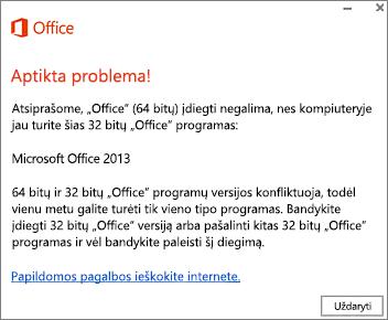 """Klaidos pranešimas Nepavyko įdiegti 32 bitų """"Office"""" ant 64 bitų """"Office"""""""