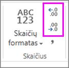 didinti arba mažinti skaičių formatavimo dešimtainio skyriklio vietų skaičių