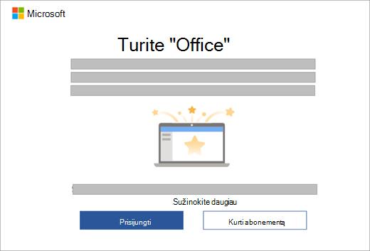 """Rodomas dialogo langas, kuris rodomas atidarius """"Office"""" programą naujame įrenginyje, kuriame yra """"Office"""" licencija."""