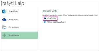 """Parinktis Įrašyti """"OneDrive"""""""