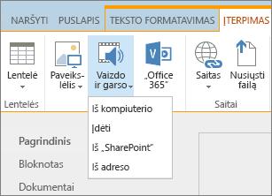 """""""SharePoint Online"""" juostelės ekrano kopija. Pasirinkite skirtuką Įterpimas ir pasirinkite Vaizdo įrašas ir Garso įrašas, jei norite nurodyto, ar failą įtraukti iš kompiuterio, """"SharePoint"""" vietos, žiniatinklio adreso arba įdėjimo kodo."""