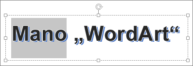 """""""WordArt"""" su dalimi pažymėto teksto"""
