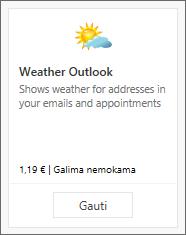 """Ekrano kopija, kurioje rodomas """"Outlook"""" orų prognozės papildinys, galimas pasiekti naudojant nemokamą bandomąją versiją arba už mokestį."""