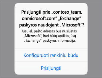 """Bakstelėkite Prisijungti, jei naudojate """"Office 365"""", arba bakstelėkite Konfigūruoti neautomatiniu būdu, jei turite organizacijos serverio parametrus."""