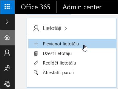 Ekrānuzņēmums par lietotāju pievienošanu Office 365 administrēšanas centrā