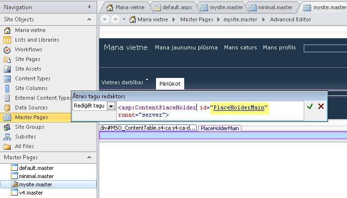 Pārlūkprogrammā skatot līdzekļa Mana vietne lapas šablonu, vadīklu PlaceHolderMain aizstāj satura lapa.