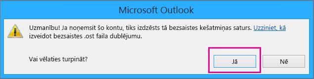 Ja noņemat savu Gmail kontu no programmas Outlook, brīdinājumā par bezsaistes kešatmiņas dzēšanu noklikšķiniet uz Jā.