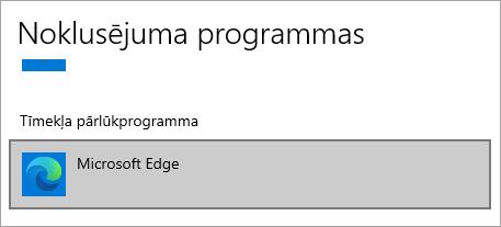 Microsoft Edge noklusējuma pārlūkprogramma