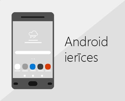 Noklikšķiniet, lai Android ierīcēs iestatītu Office un e-pastu