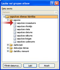 Atlasot uzruna lauku sarakstā atlasiet dialoglodziņā lauka vai grupas