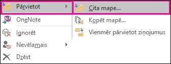 Noklikšķiniet uz Pārvietot un atlasiet Cita mape