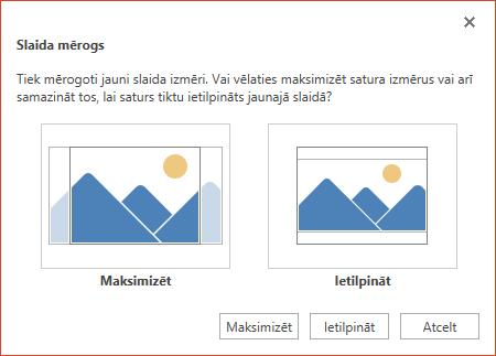 Atlasiet Maksimizēt, lai pilnībā izmantotu pieejamo vietu, vai atlasiet Ietilpināt, lai nodrošinātu, ka saturs ietilpst vertikālā lappusē