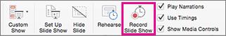 Noklikšķiniet uz Ierakstīt slaidrādi, lai sāktu ierakstīšanu