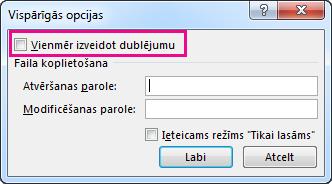 Opcija Vienmēr izveidot dublējumu dialoglodziņā Vispārīgās opcijas