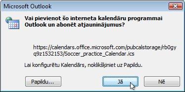 Dialoglodziņš Programmai Outlook tiks pievienots viss interneta kalendārs