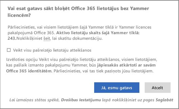 Lai sāktu bloķēt lietotājus bez Yammer licences apstiprinājuma dialoglodziņš ekrānuzņēmums
