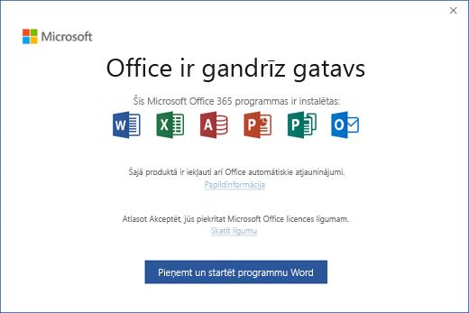 """Tiek parādīta lapa """"Sistēma Office ir gandrīz sagatavota"""", kurā jums jāpiekrīt licences līgumam un jāstartē programma"""