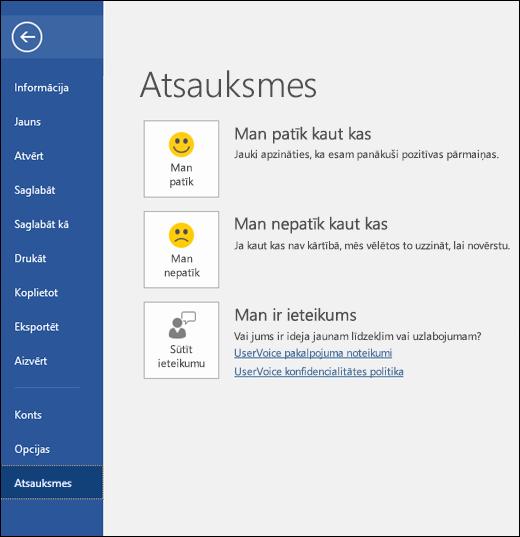 Noklikšķiniet uz Fails > Atsauksmes, lai sniegtu komentārus vai ieteikumus par Microsoft Word