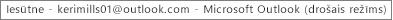 Etiķetē loga augšējā daļā norādīts tās personas vārds, kam pieder iesūtne un tiek identificēts, ka programma Outlook darbojas drošajā režīmā