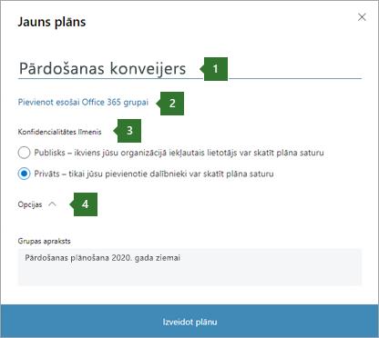 """Plānotāja jaunā plāna ekrānuzņēmums, kurā redzamas remarkas uz 1 name """"pārdošanas konveijers"""", 2 opcija uz """"pievienot esošai Office 365 grupai"""", 3 privātuma opcijas un 4 opciju nolaižamā izvēlne."""