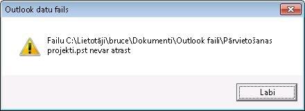 dialoglodziņš trūkst outlook datu faila (.pst)